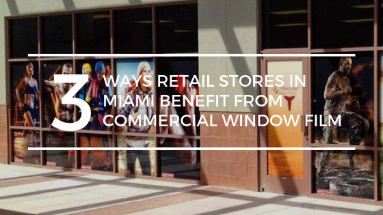 miami commercial window film retail