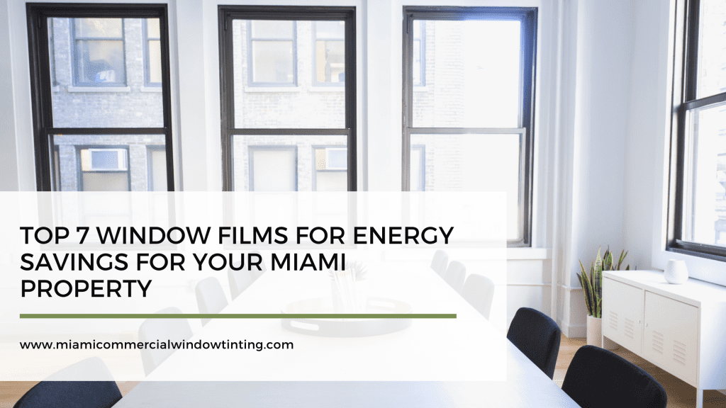 window films energy savings miami